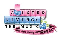 Assisted Living The Musical - MATINEE