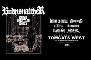 Bodysnatcher at Tomcats West
