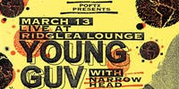 YOUNG GUV • Narrow Head at the Ridglea Lounge