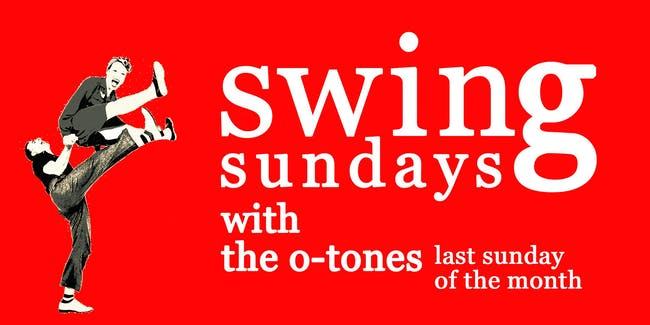 Swing Sunday - with The O-Tones! (POSTPONED)