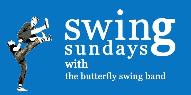 Swing Sunday - with The Butterfly Swing Band! (POSTPONED)