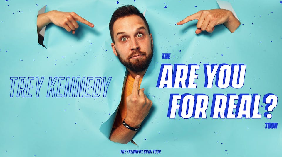 Trey Kennedy: The Are You For Real? Tour (POSTPONED)