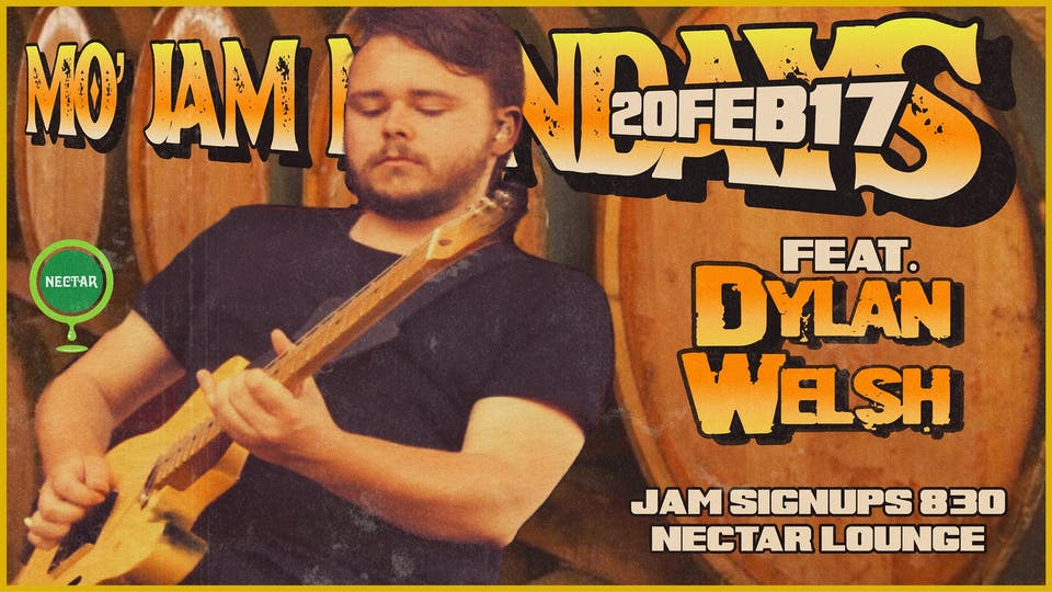 Mo' Jam Mondays ft Dylan Welsh