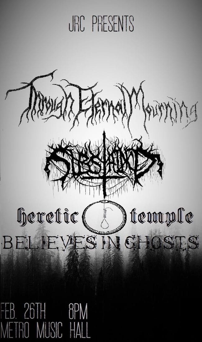 Through Eternal Mourning, Substained, Heretic Temple, Believes In Ghosts