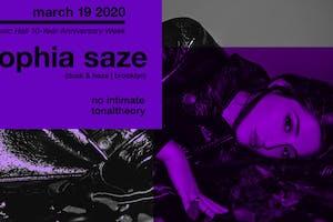 Sophia Saze  w/ No Intimate & TonalTheory