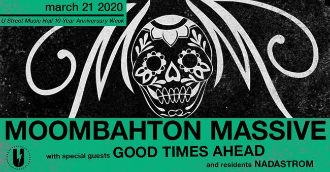 Moombahton Massive w/ special guests Good Times Ahead & residents Nadastrom