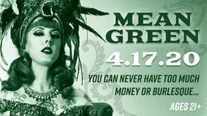 MEAN GREEN - A Tax Day Inspired Burlesque