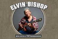 RESCHEDULING: ELVIN BISHOP'S BIG FUN TRIO (Stay Tuned for More Details)
