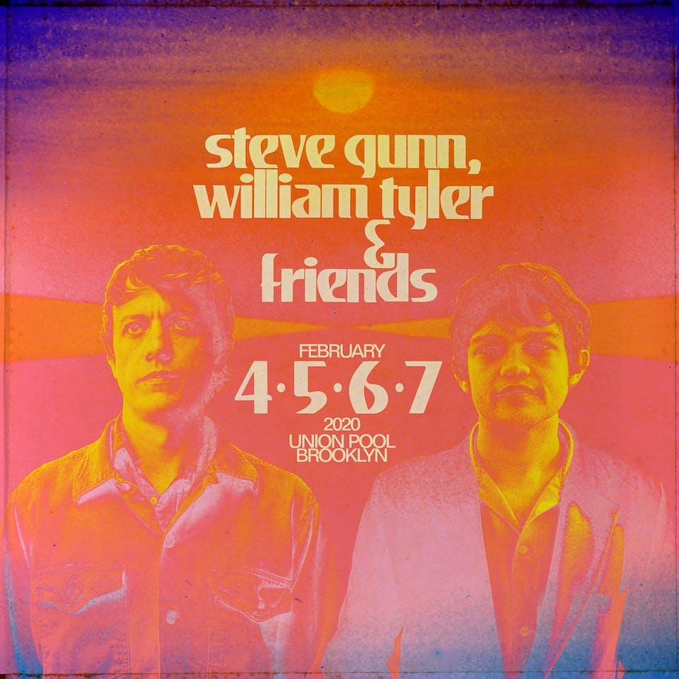 Steve Gunn, William Tyler & Friends (SHOW ADDED DUE TO HIGH DEMAND!)