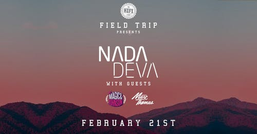 Field Trip Pres: Nada Deva w/ Magic & Johnson + Marc Thomas