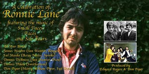 A Celebration of Ronnie Lane feat. the Music of Small Faces, Faces and Solo
