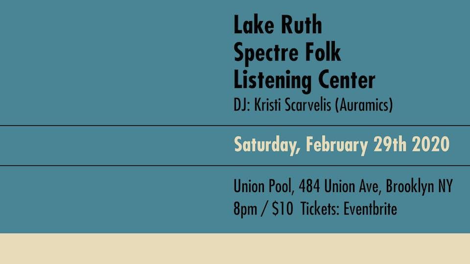 Lake Ruth • Spectre Folk • Listening Center • DJ Kristi Scarvelis(Auramics)
