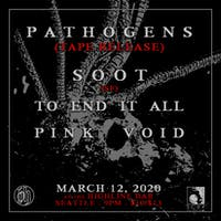 Pathogens (tape release) , Soot (SF), To End it All, Pink Void