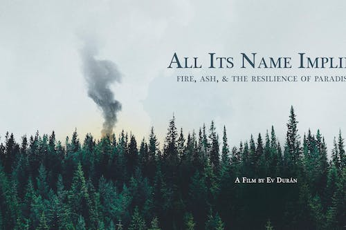 All Its Name Implies - Fire, Ash, & the Resilience of Paradise w/ Ev Durán