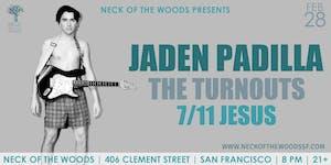 Jaden Padilla, The Turnouts, 7/11 Jesus