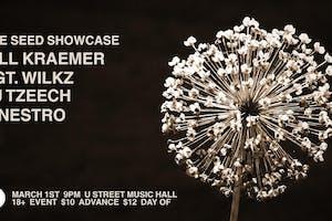 The Seed Showcase ft. Bill Kraemer, Sgt. Wilkz, DJ Tzeech, Sinestro