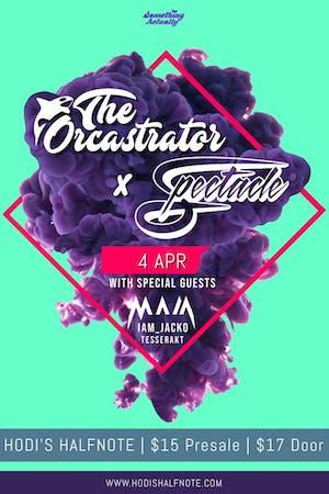 The Orcastrator w/ Spectacle, Maia, IAM_Jacko, and Tesserakt