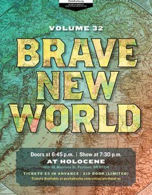 PechaKucha Night Portland :: Vol 32:: Brave New World