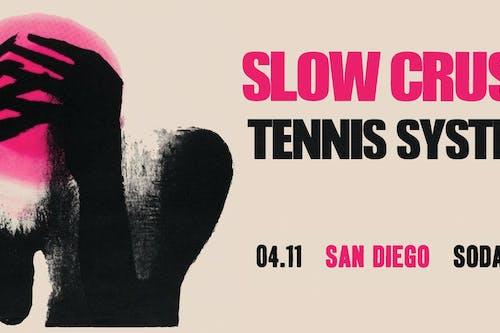 SLOW CRUSH, Tennis System