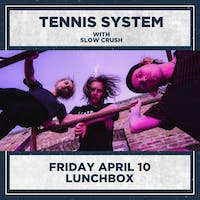 TENNIS SYSTEM / SLOW CRUSH