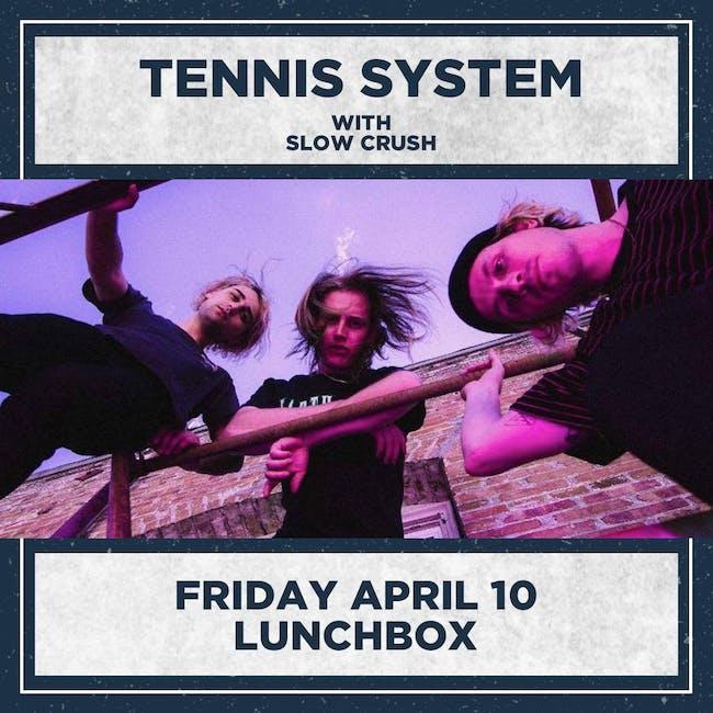 TENNIS SYSTEM / SLOW CRUSH