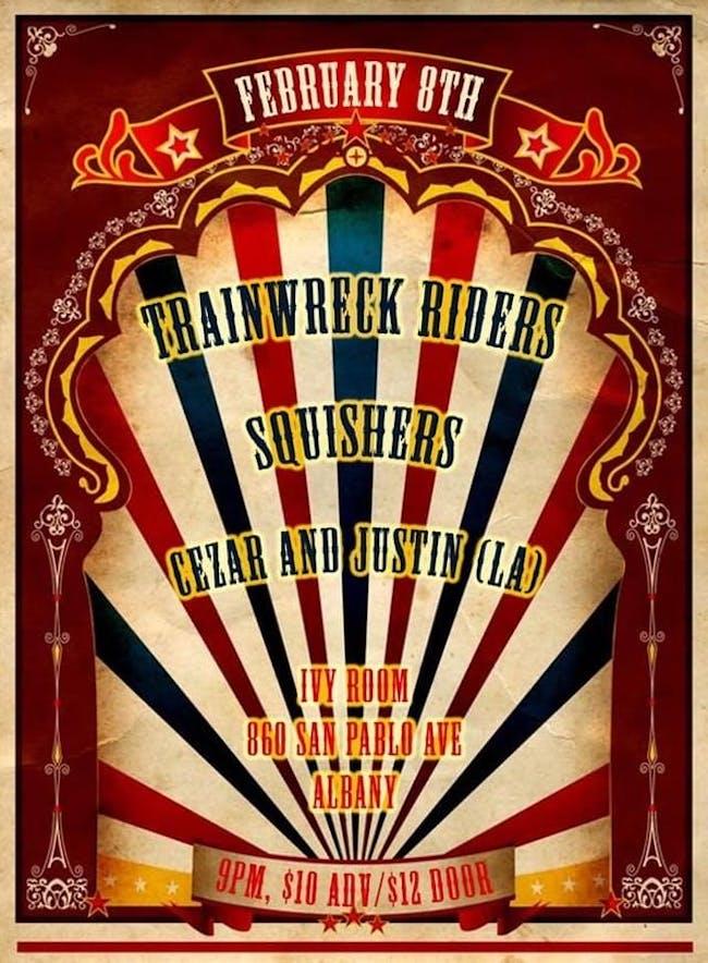 Trainwreck Riders, Squishers, Cezar and Justin (LA), tbd