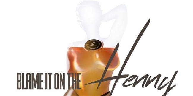 Blame It On The Henny - A Turnt Up Hip Hop Party