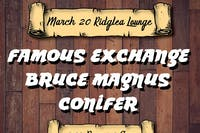 Conifer, Bruce Magnus, and Famous Exchange at the Ridglea Lounge