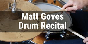 Matt Goves Drum Recital