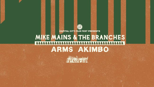 Capital City Film Fest Presents: Mike Mains & The Branches & Arms Akimbo