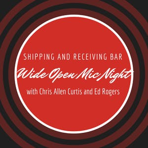 Wide Open Mic Nite with Chris Allen Curtis & Ed Rogers