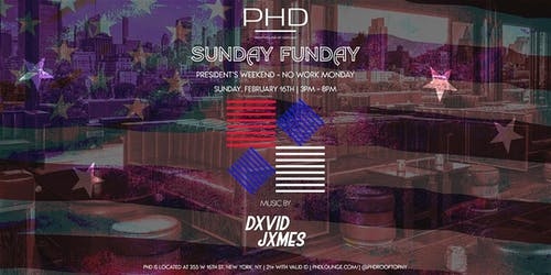 Sunday Funday at PHD Downtown (President's Weekend - No Work Monday!)