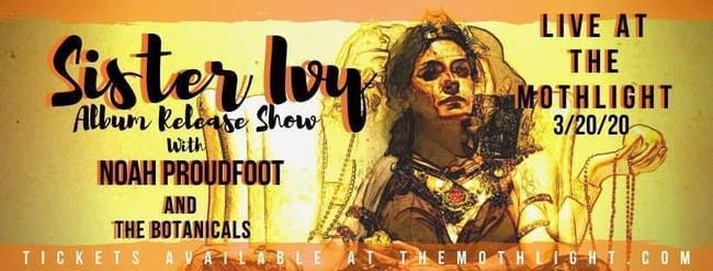 Sister Ivy (Album Release Show!) w/ Noah Proudfoot and the Botanicals