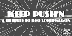 Keep Push'n: A Tribute To REO Speedwagon