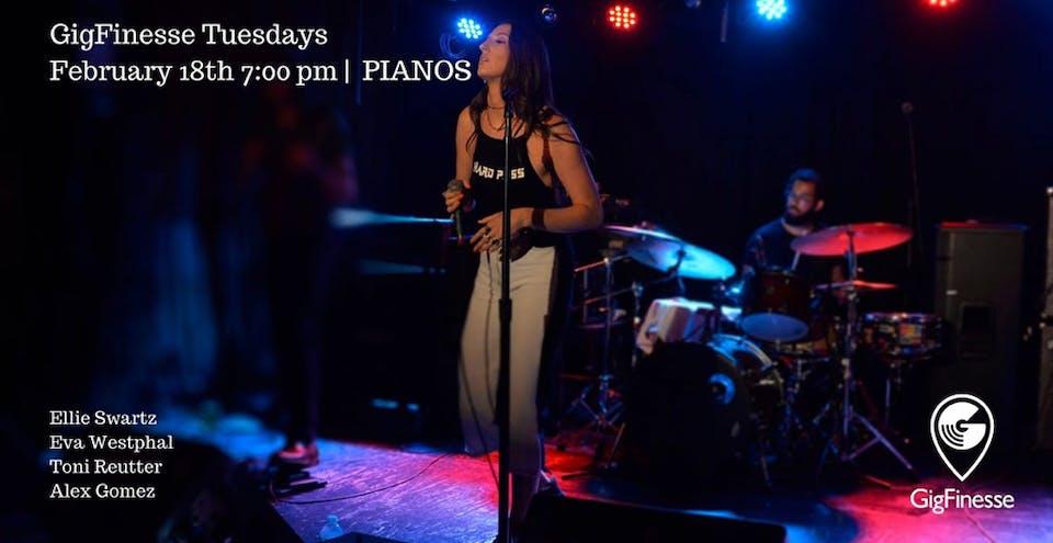 GigFinesse x Pianos: Alex Gomez, Toni Reutter, Eva Westphal, Ellie Swartz