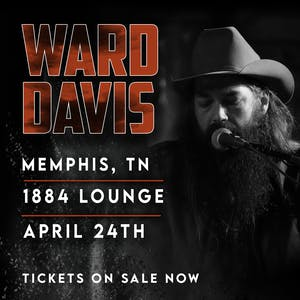 NEW DATE: Ward Davis w/ Josh Morningstar