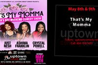 That's  My Momma:  Mother's Day Weekend Comedy Show (Special Engagement)