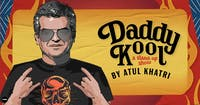 Daddy Kool - A Stand Up Show by Atul Khatri