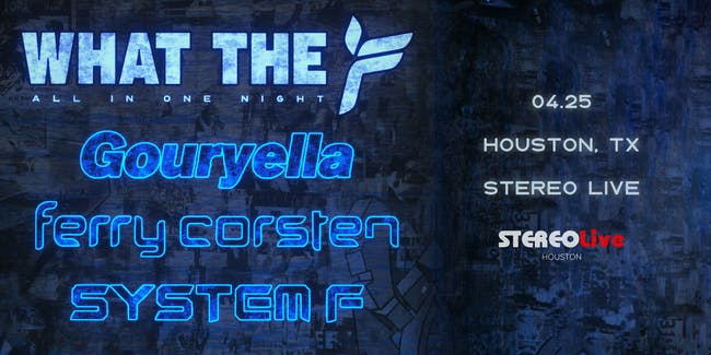 WTF Tour - Ferry Corsten - Stereo Live Houston