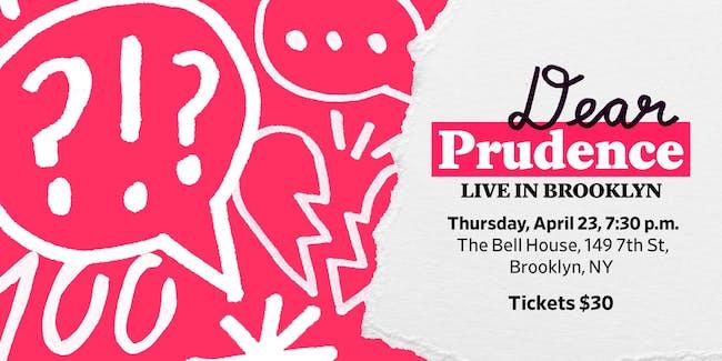 Slate Presents: Dear Prudence Live in Brooklyn