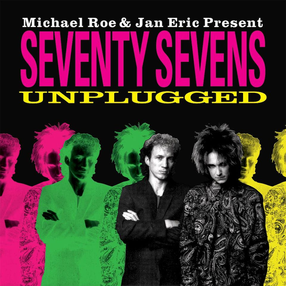 77s Unplugged feat. Michael Roe & Jan Eric