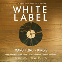 White Label - A Bad News Media Film Premiere