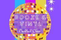 Booze & Vinyl Cocktail Class