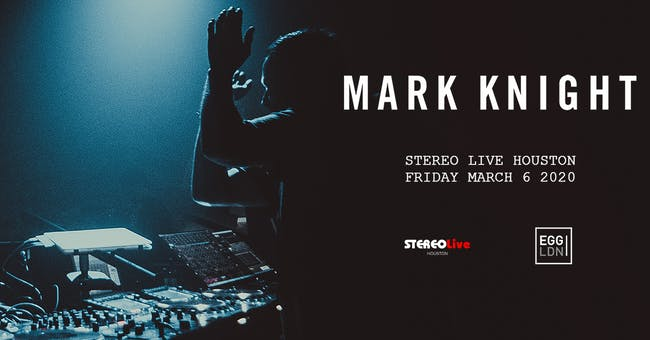 Mark Knight - Stereo Live Houston