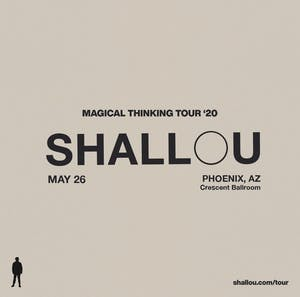 Moved to Crescent Ballroom - Shallou - Magical Thinking Tour