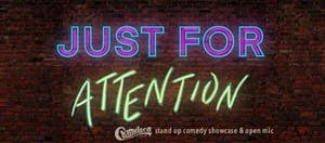 JUST FOR ATTENTION Comedy Showcase - V-Day Edition