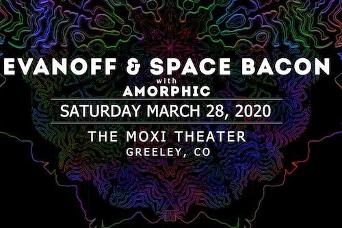 Space Bacon & Evanoff w/ Amorphic at Moxi Theater