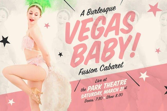 VEGA$ Baby! : A Burlesque Fusion Cabaret