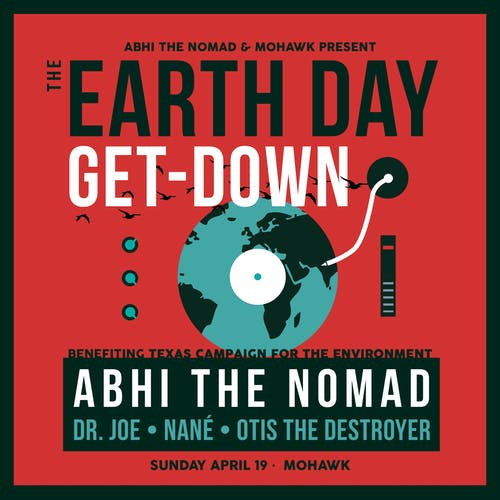 Abhi the Nomad's Earth Day Get-Down @ Mohawk