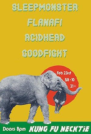 Sleepmonster / Flanafi / Acidhead / Goodfight
